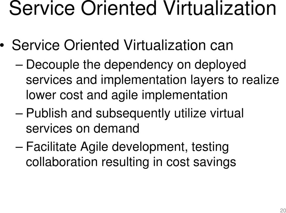 and agile implementation Publish and subsequently utilize virtual services on