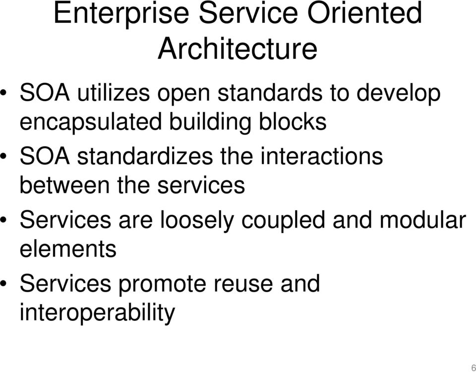 standardizes the interactions between the services Services are