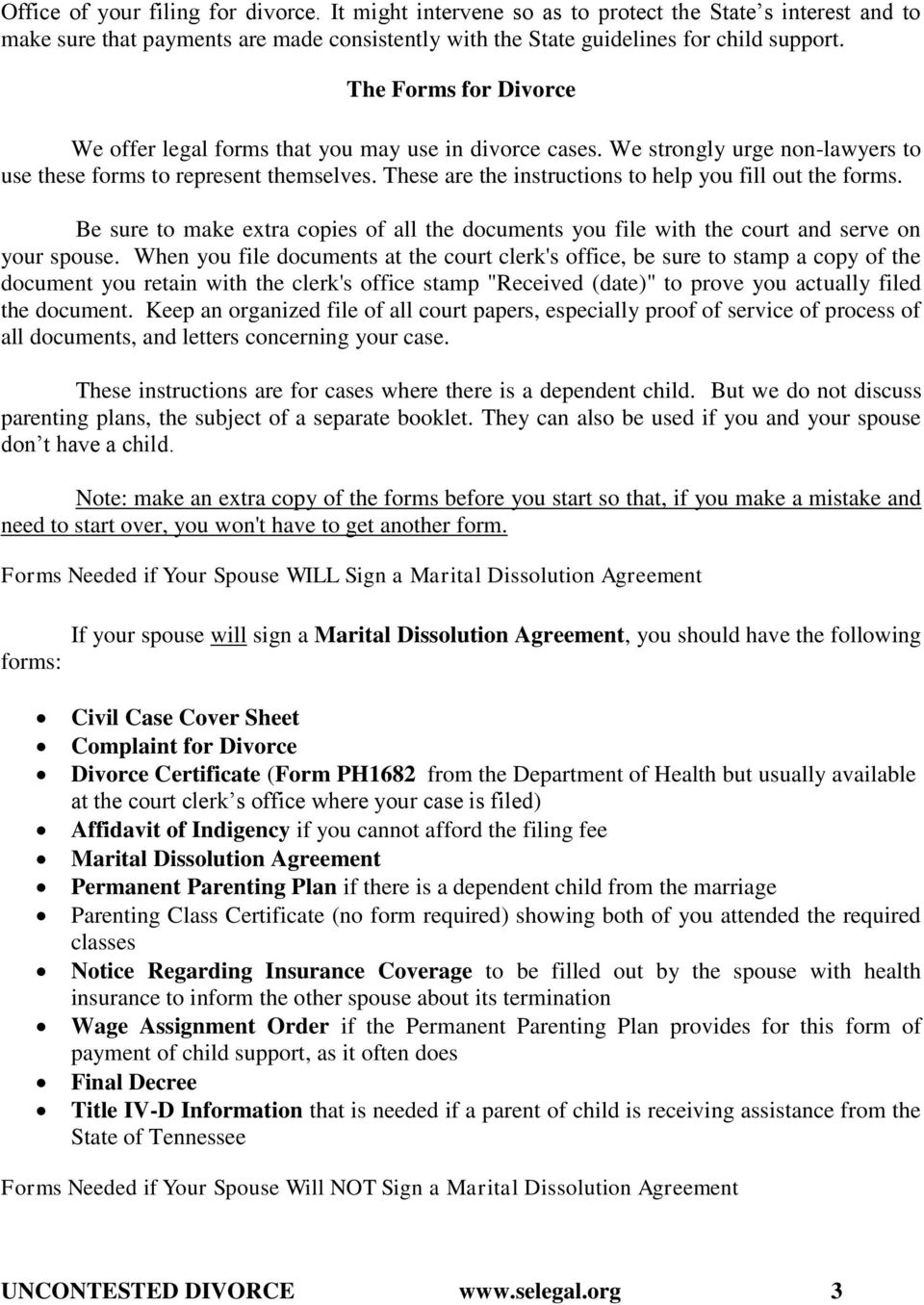 These are the instructions to help you fill out the forms. Be sure to make extra copies of all the documents you file with the court and serve on your spouse.