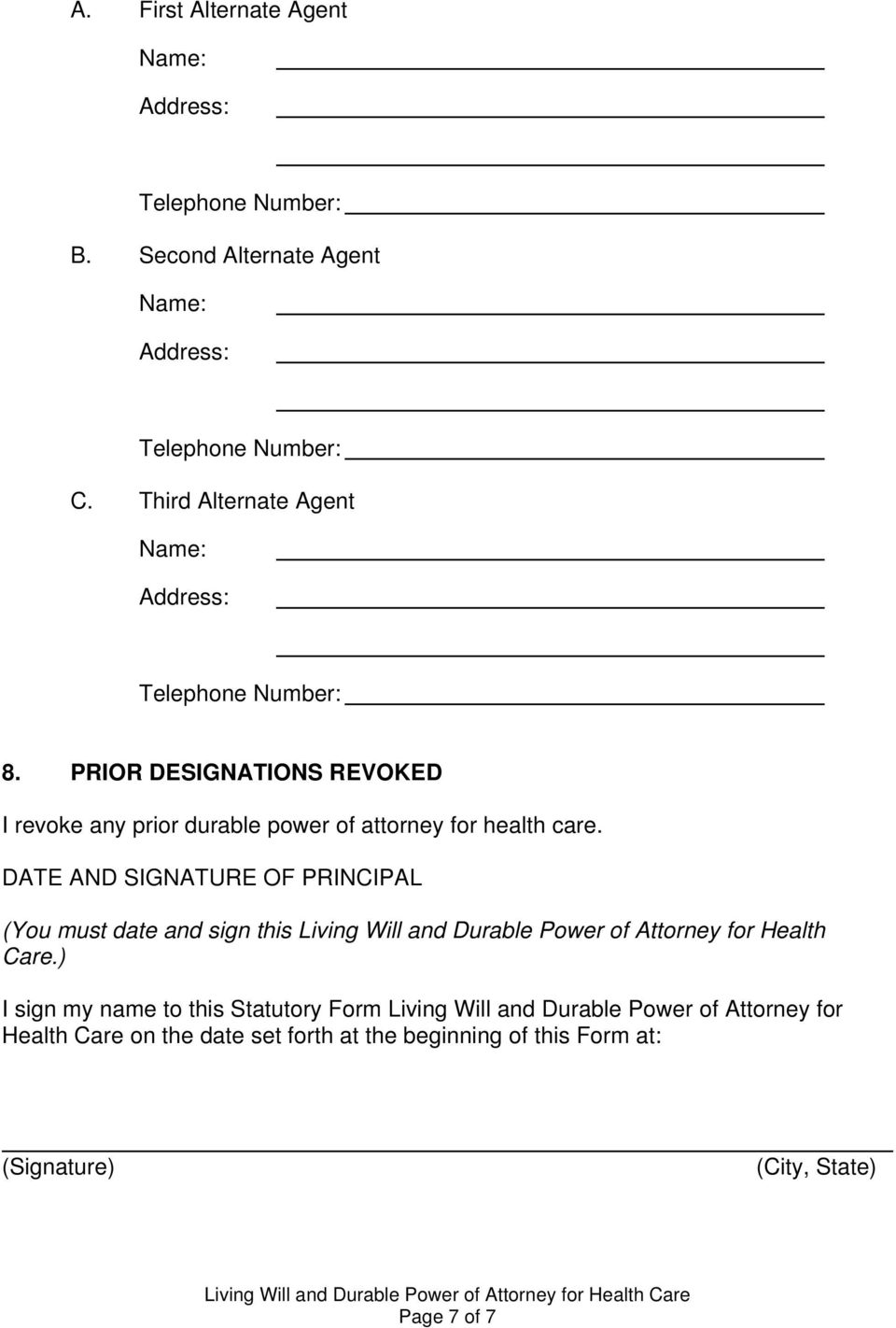 DATE AND SIGNATURE OF PRINCIPAL (You must date and sign this Living Will and Durable Power of Attorney for Health Care.