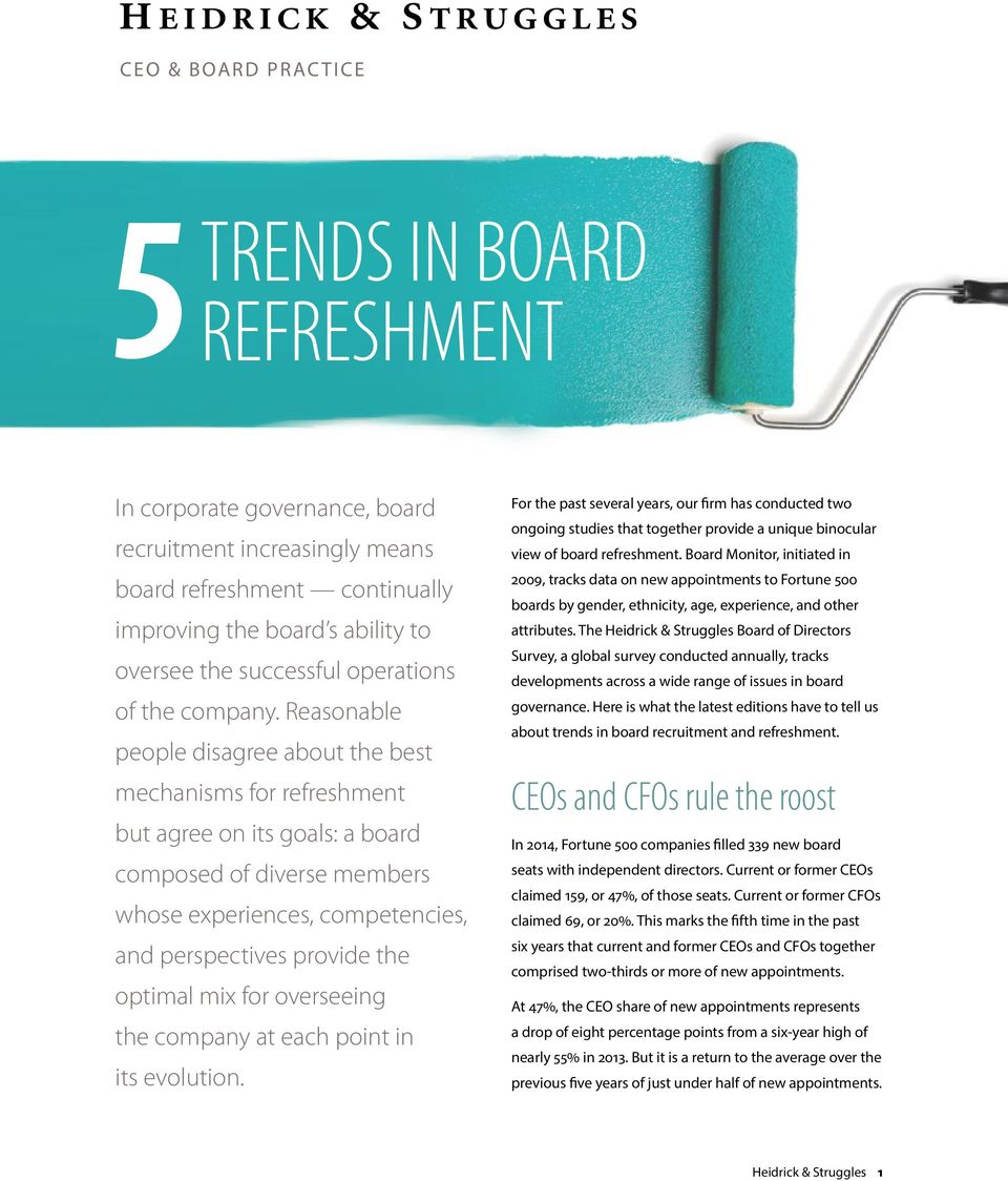 Reasonable people disagree about the best mechanisms for refreshment but agree on its goals: a board composed of diverse members whose experiences, competencies, and perspectives provide the optimal