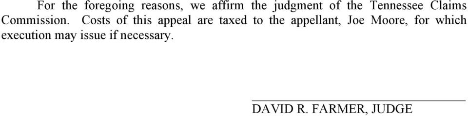 Costs of this appeal are taxed to the appellant, Joe