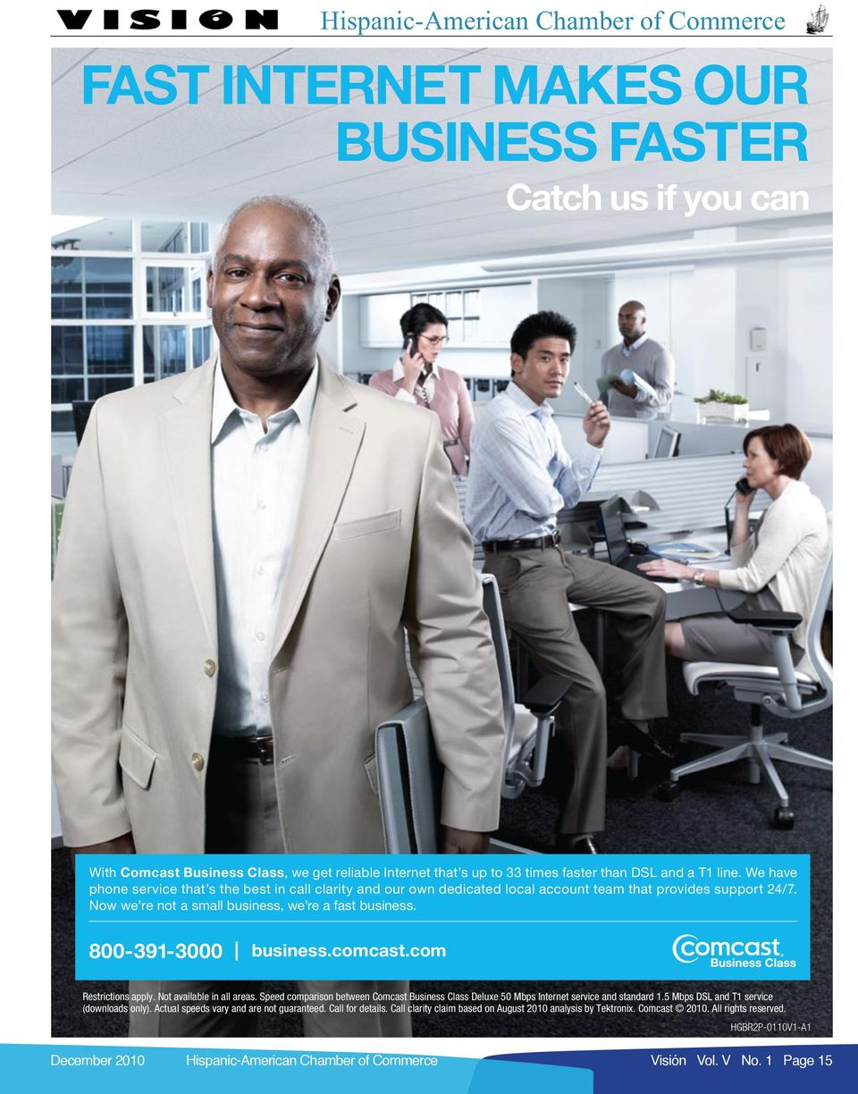 800-391-3000 business.comcast.com Restrictions apply. Not available in all areas. Speed comparison between Comcast Business Class Deluxe 50 Mbps Internet service and standard 1.