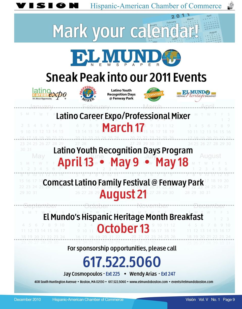 Program April 13 May 9 May 18 Comcast Latino Family Festival @ Fenway Park August 21 El Mundo s Hispanic Heritage Month Breakfast October 13 For sponsorship