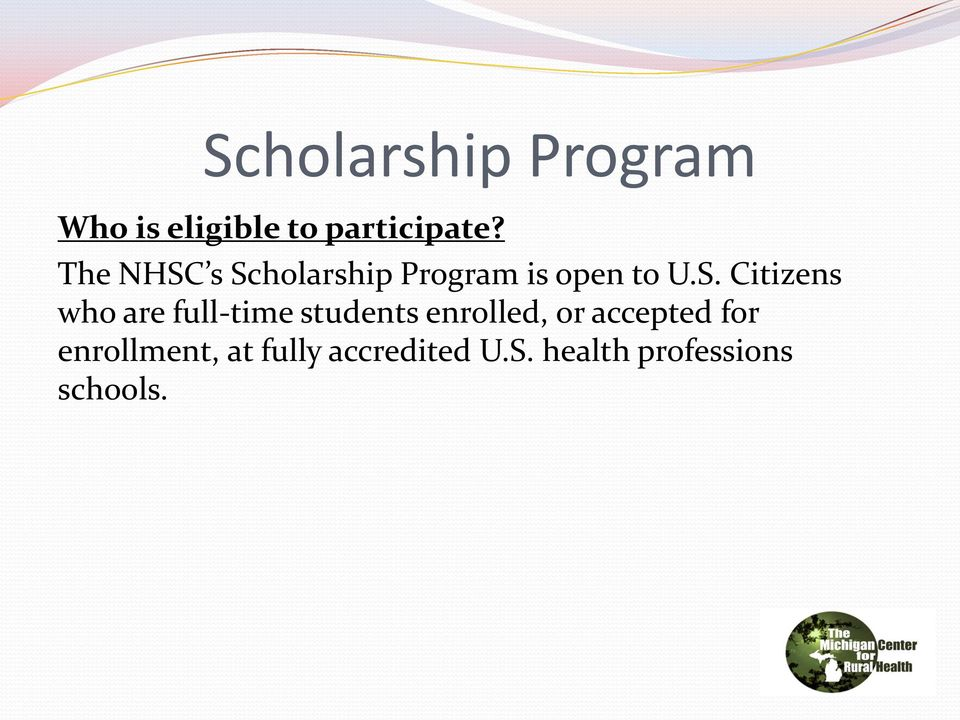 s Scholarship Program is open to U.S. Citizens who are
