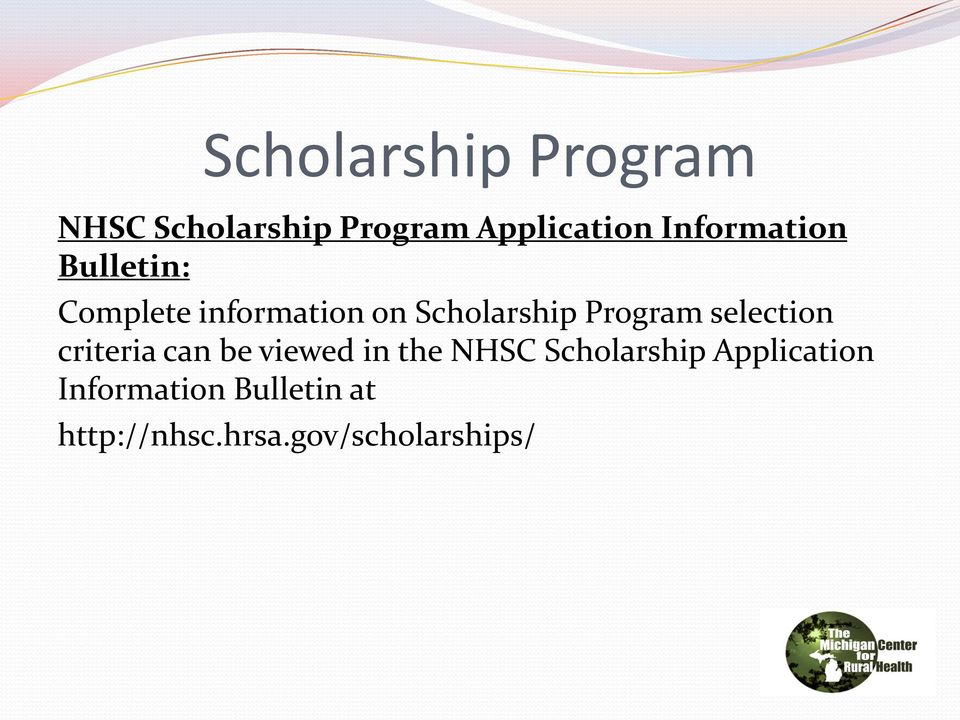 Program selection criteria can be viewed in the NHSC