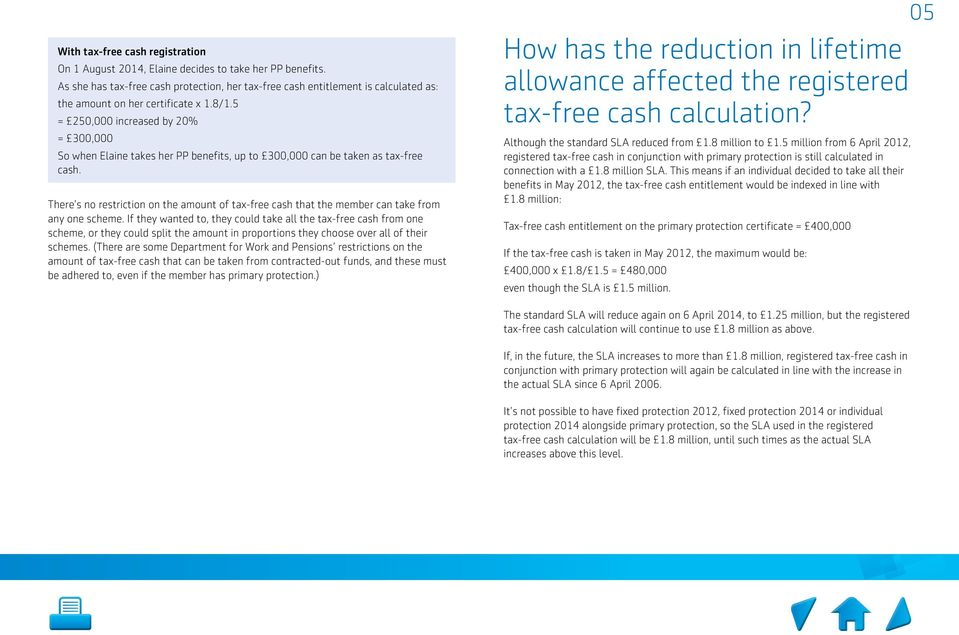 There s no restriction on the amount of tax-free cash that the member can take from any one scheme.