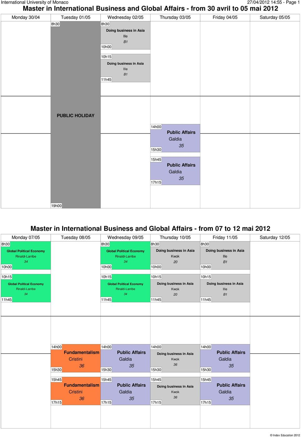 03/05 Friday 04/05 Saturday 05/05 19h00 Master in International Business and Global Affairs -