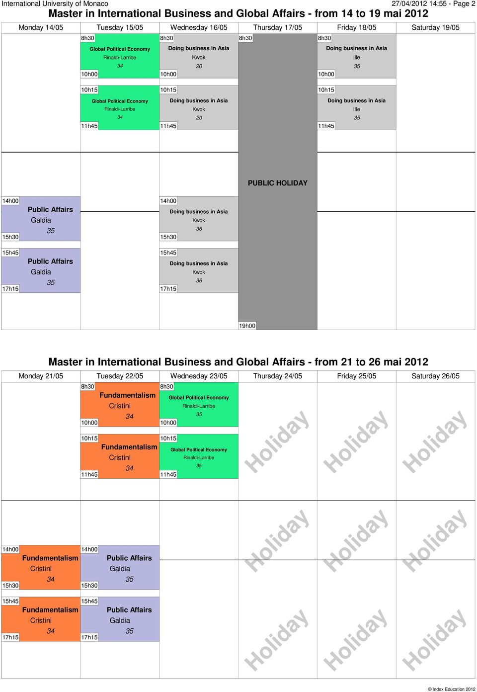 Friday 18/05 Saturday 19/05 19h00 Master in International Business and Global Affairs - from 21