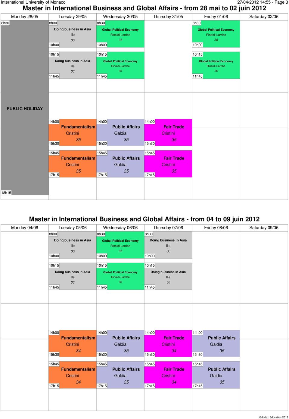 31/05 Friday 01/06 Saturday 02/06 18h15 Master in International Business and Global Affairs -