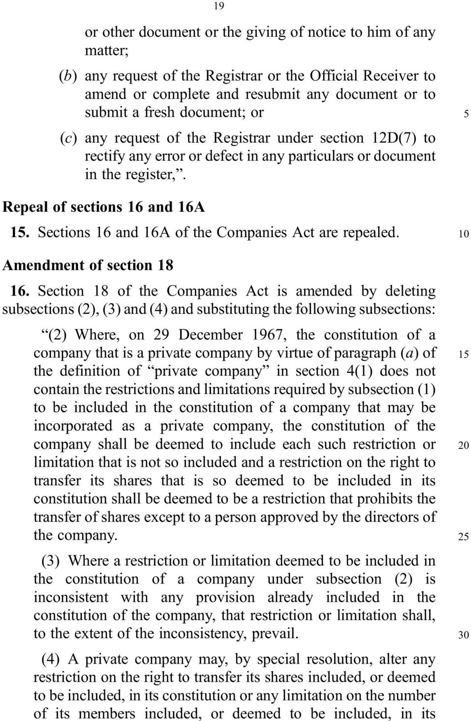 Sections 16 and 16A of the Companies Act are repealed. Amendment of section 18 16.