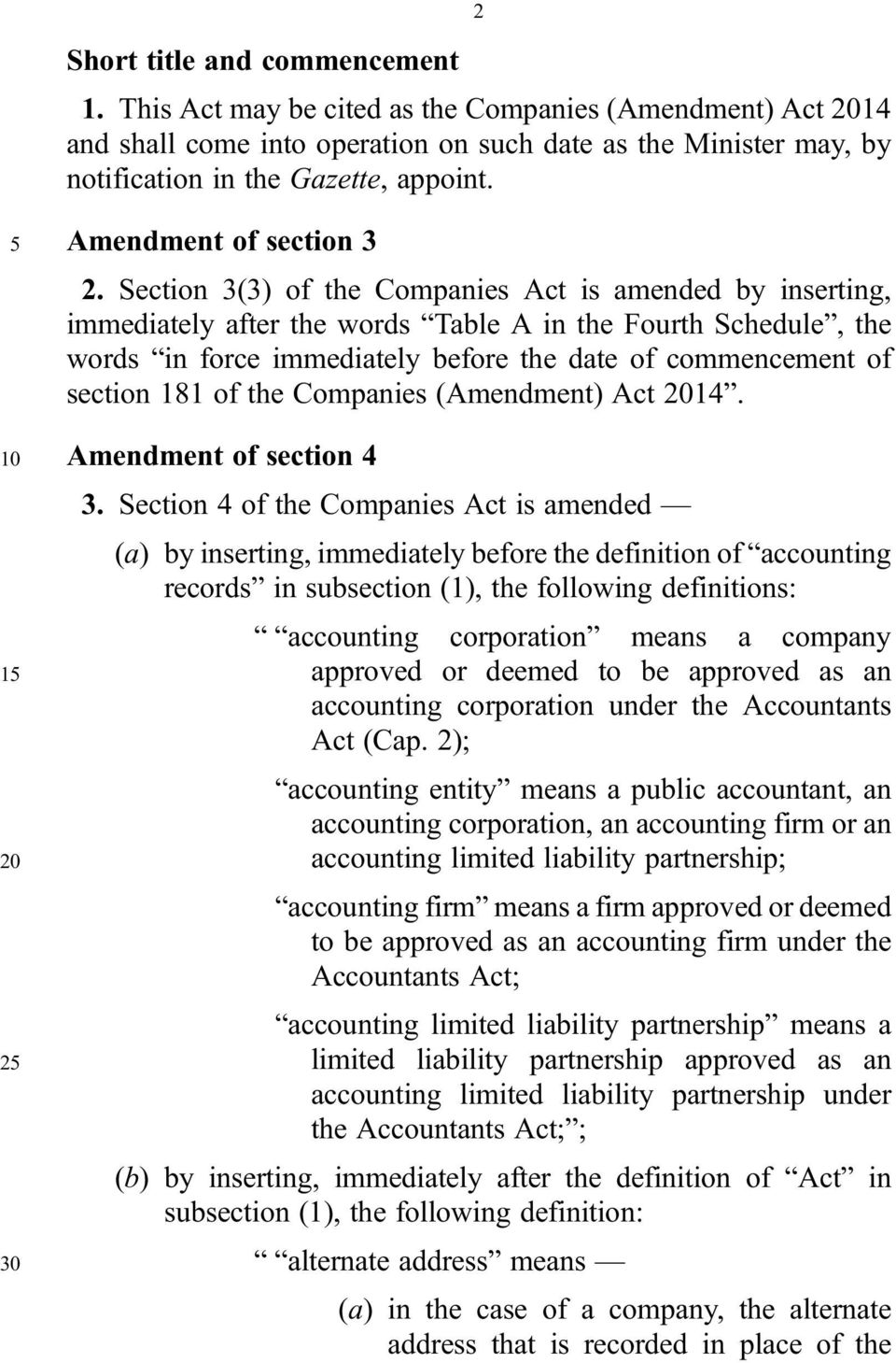 Section 3(3) of the Companies Act is amended by inserting, immediately after the words Table A in the Fourth Schedule, the words in force immediately before the date of commencement of section 181 of