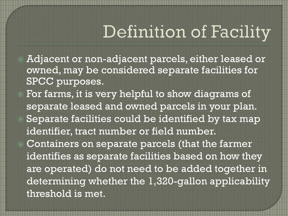 Separate facilities could be identified by tax map identifier, tract number or field number.
