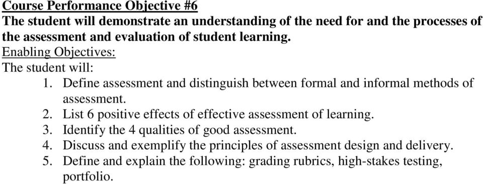 List 6 positive effects of effective assessment of learning. 3. Identify the 4