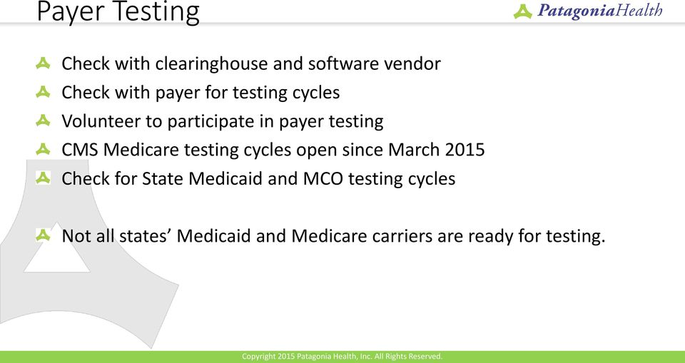 testing cycles open since March 2015 Check for State Medicaid and MCO