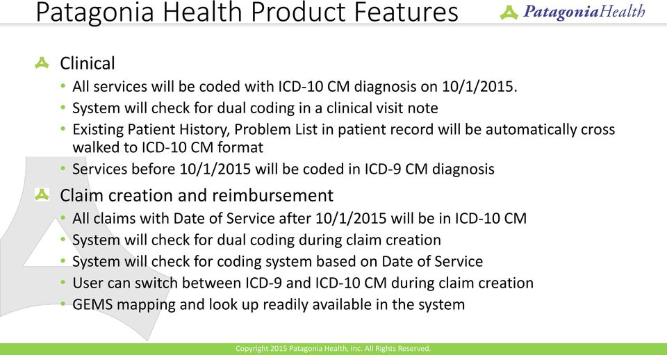 Services before 10/1/2015 will be coded in ICD-9 CM diagnosis Claim creation and reimbursement All claims with Date of Service after 10/1/2015 will be in ICD-10 CM System