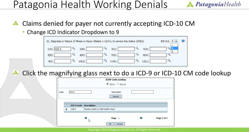 Change ICD Indicator Dropdown to 9 Click the