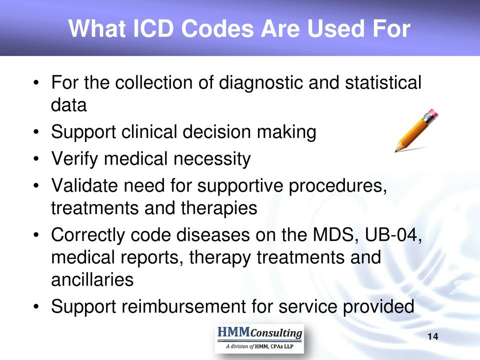 procedures, treatments and therapies Correctly code diseases on the MDS, UB-04,