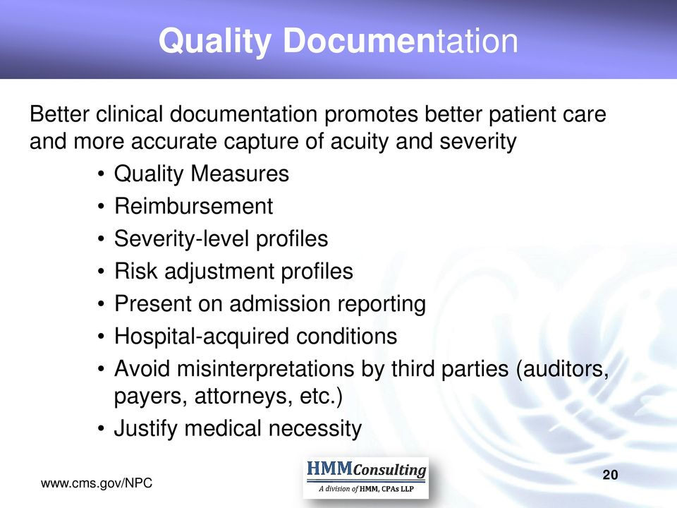 Risk adjustment profiles Present on admission reporting Hospital-acquired conditions Avoid