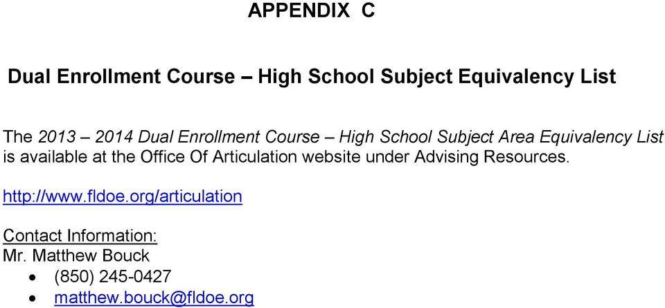 Office Of Articulation website under Advising Resources. http://www.fldoe.