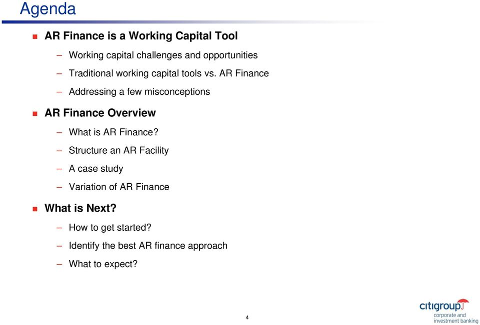 AR Finance Addressing a few misconceptions AR Finance Overview What is AR Finance?