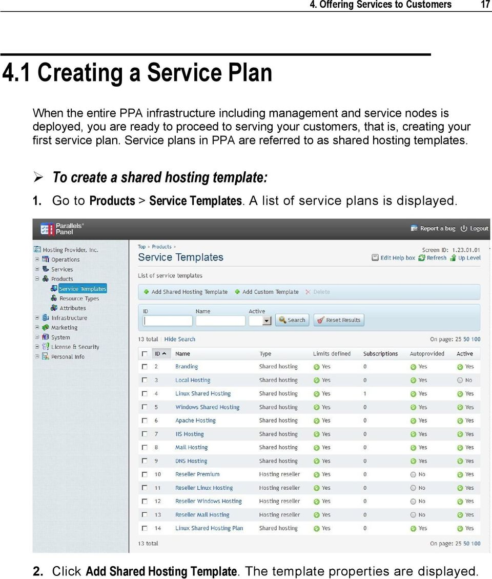 ready to proceed to serving your customers, that is, creating your first service plan.