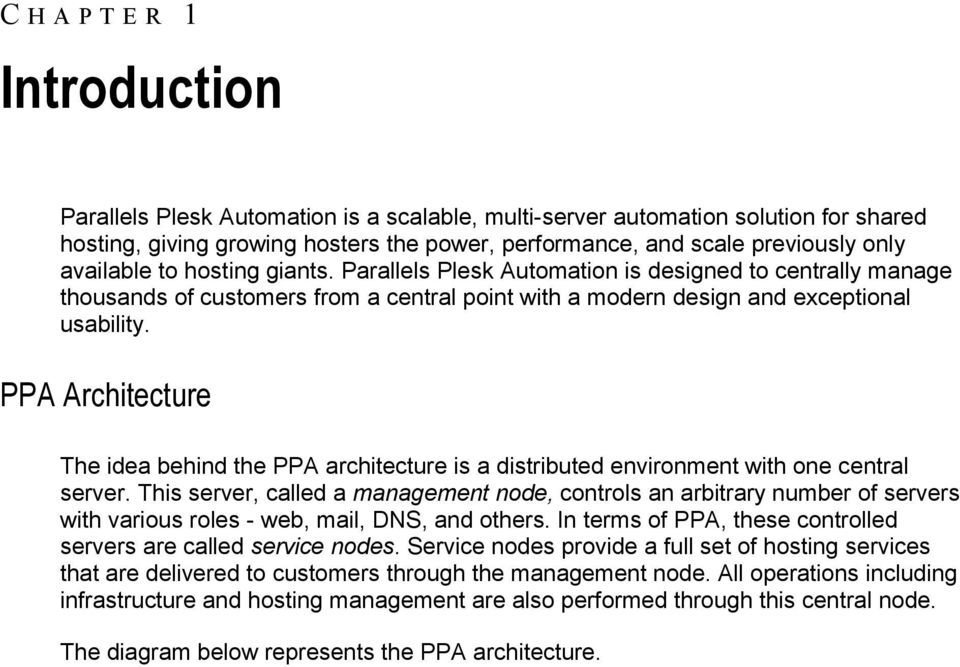 PPA Architecture The idea behind the PPA architecture is a distributed environment with one central server.