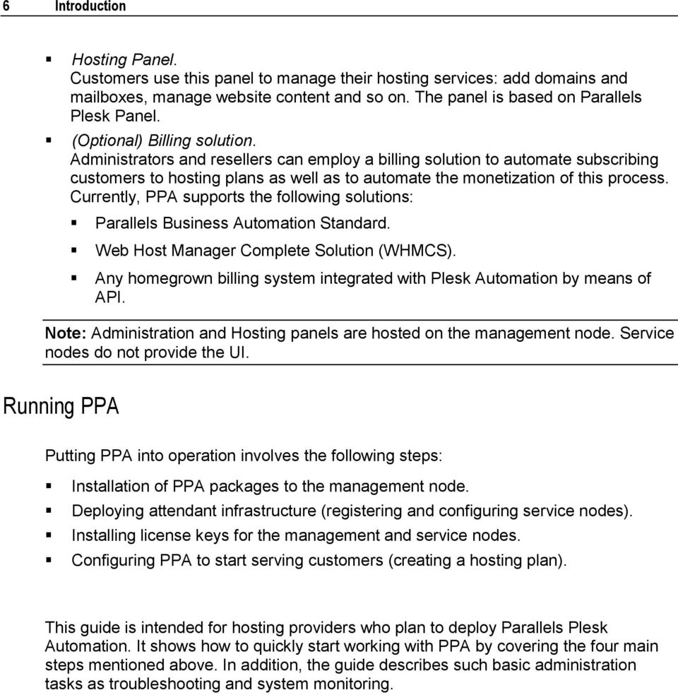 Currently, PPA supports the following solutions: Parallels Business Automation Standard. Web Host Manager Complete Solution (WHMCS).