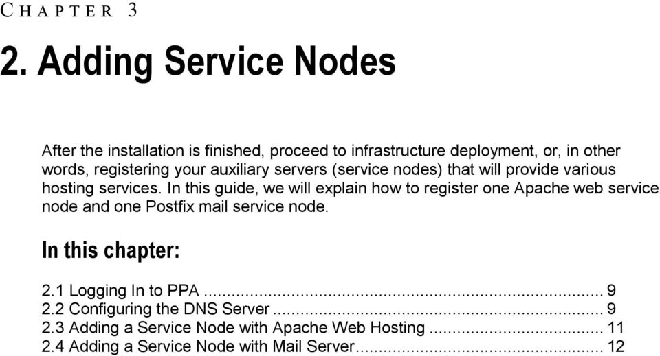 your auxiliary servers (service nodes) that will provide various hosting services.