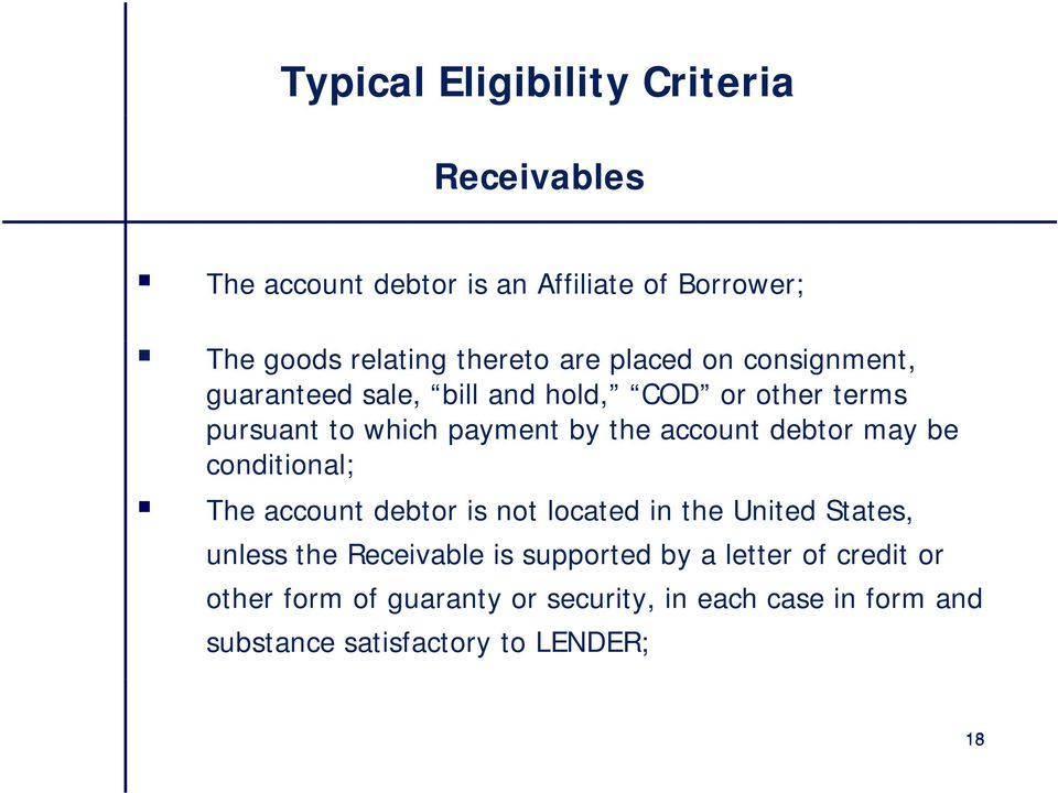 debtor may be conditional; The account debtor is not located in the United States, unless the Receivable is supported