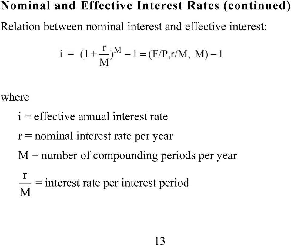 annual interest rate r = nominal interest rate per year M = number