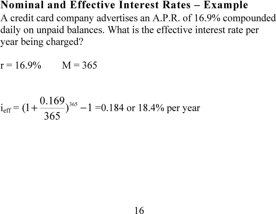 What is the effective interest rate per year being charged? r = 16.