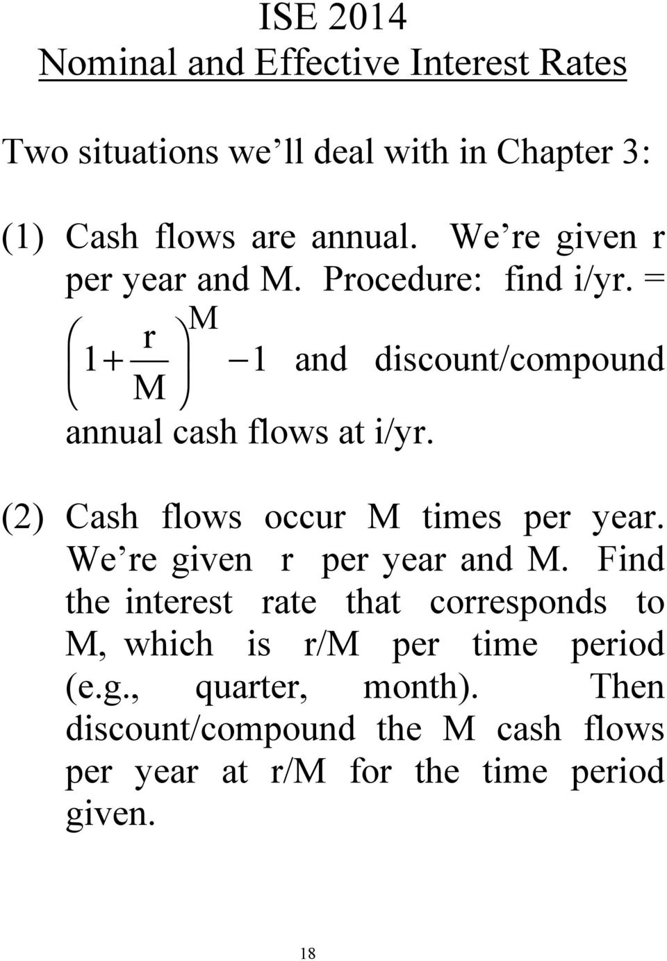 (2) Cash flows occur M times per year. We re given r per year and M.