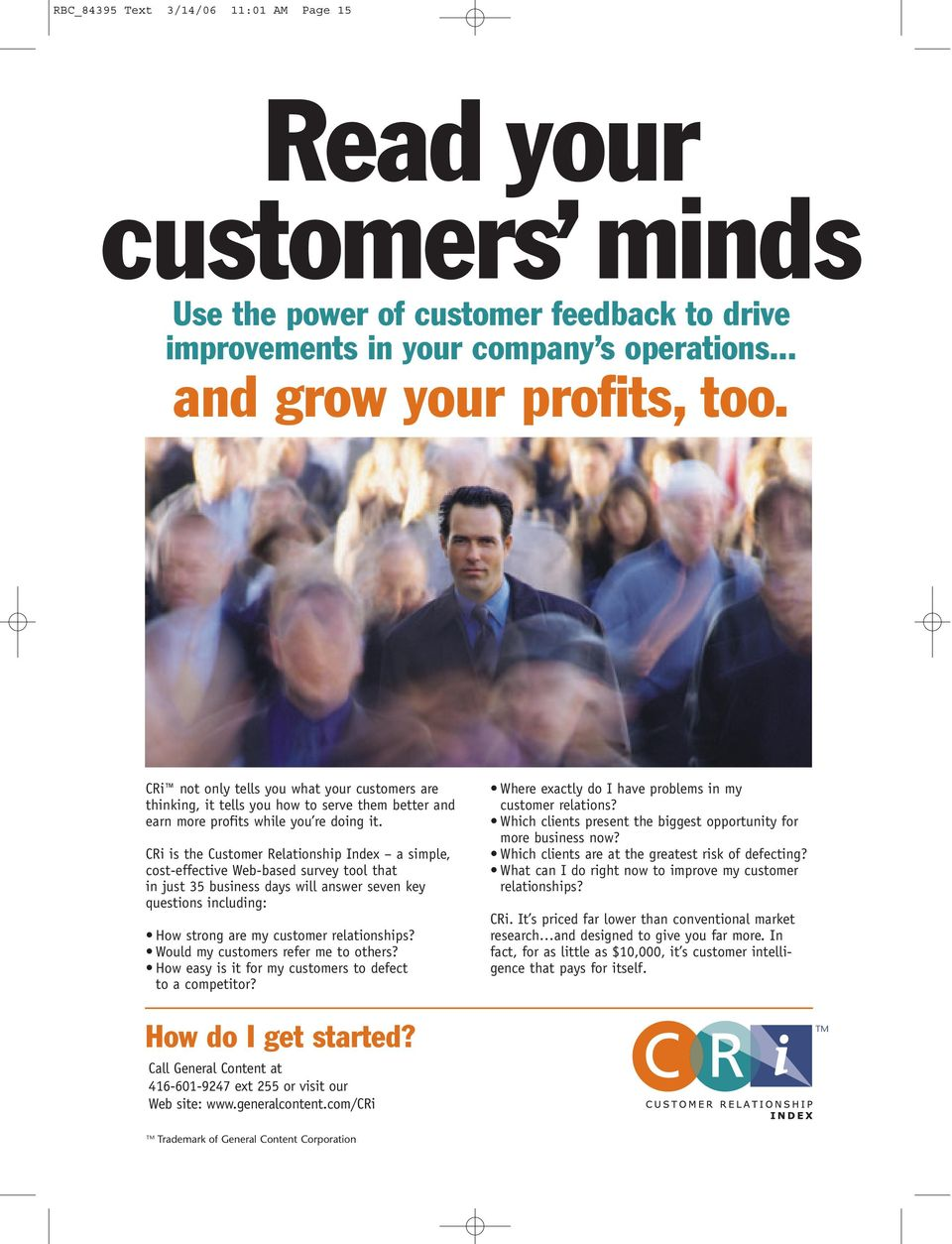CRi is the Customer Relationship Index a simple, cost-effective Web-based survey tool that in just 35 business days will answer seven key questions including: How strong are my customer relationships?