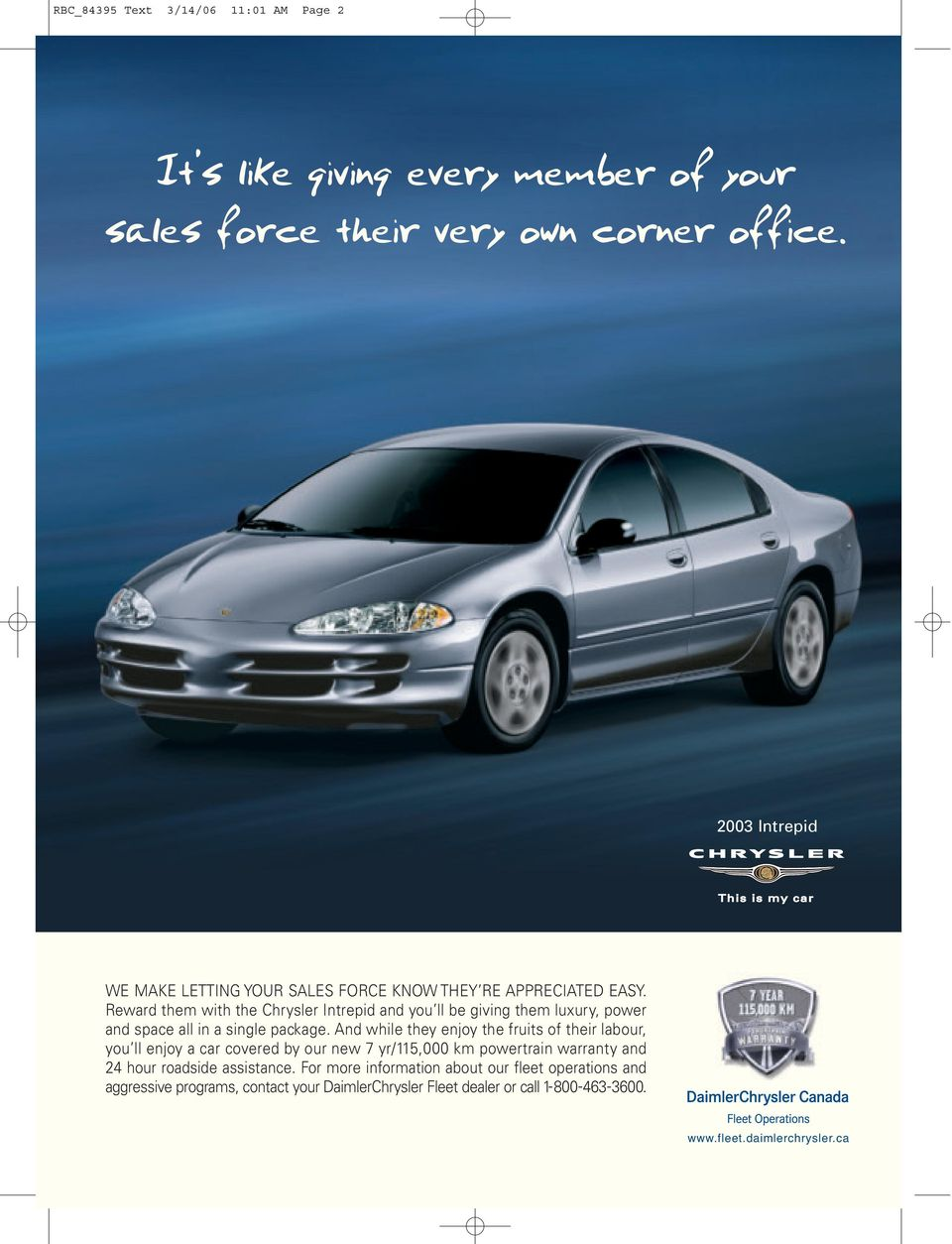 Reward them with the Chrysler Intrepid and you ll be giving them luxury, power and space all in a single package.