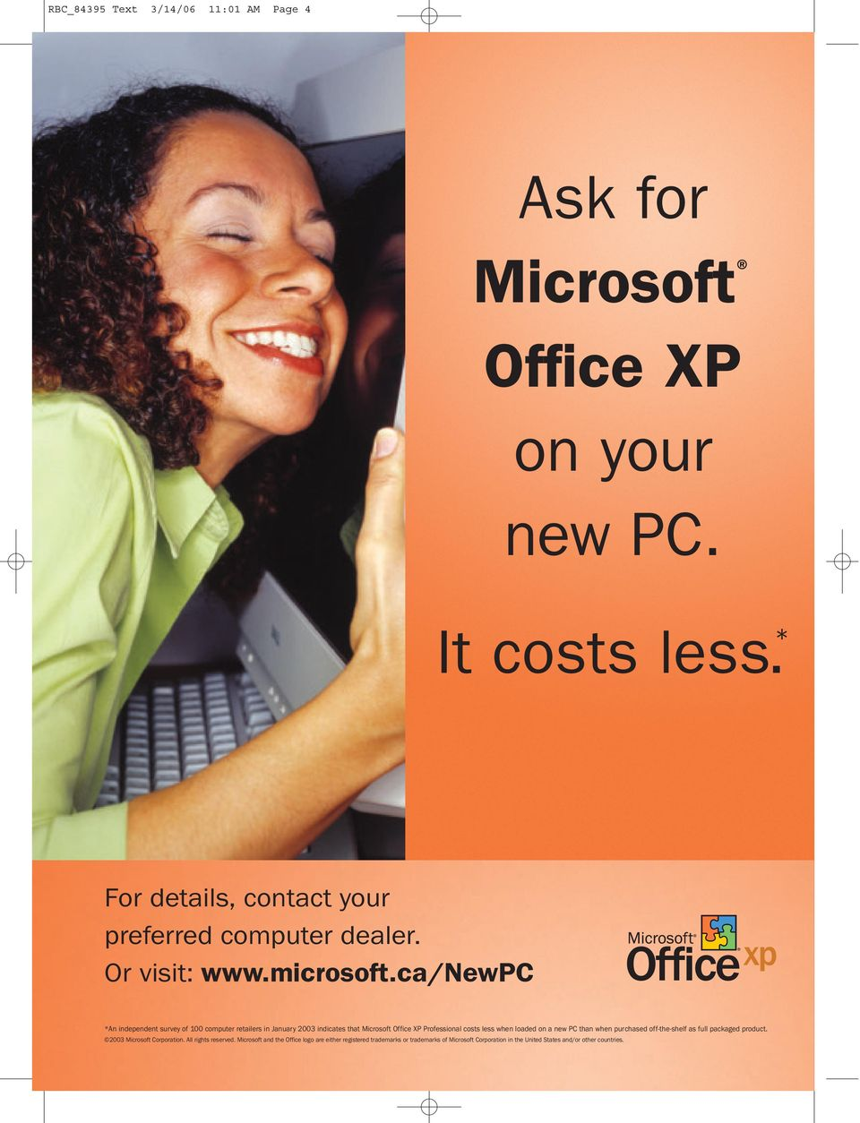 ca/newpc *An independent survey of 100 computer retailers in January 2003 indicates that Microsoft Office XP Professional costs less when loaded on