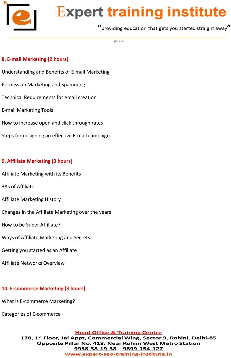 Affiliate Marketing [3 hours] Affiliate Marketing with its Benefits 3As of Affiliate Affiliate Marketing History Changes in the Affiliate Marketing over the years