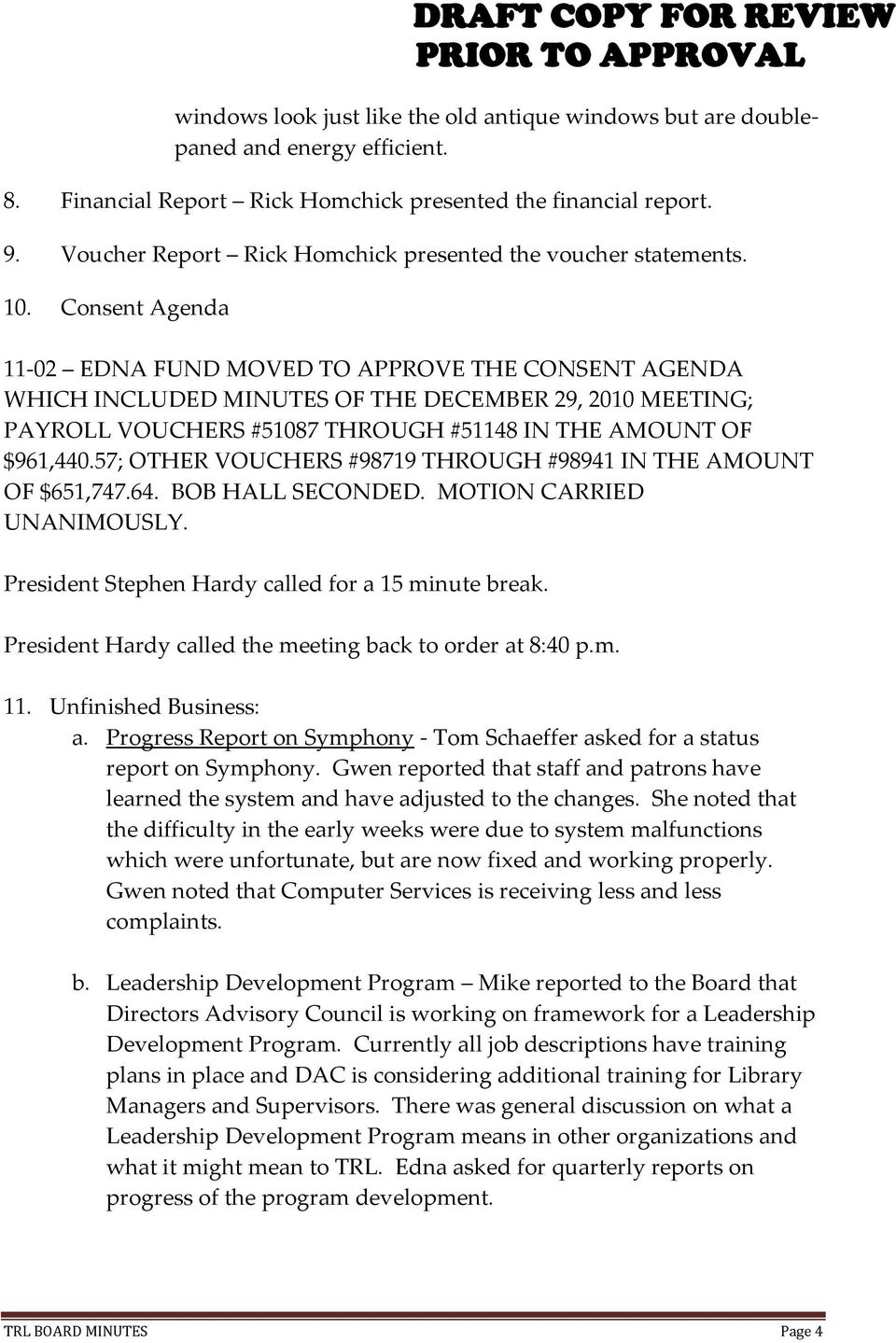 Consent Agenda 11-02 EDNA FUND MOVED TO APPROVE THE CONSENT AGENDA WHICH INCLUDED MINUTES OF THE DECEMBER 29, 2010 MEETING; PAYROLL VOUCHERS #51087 THROUGH #51148 IN THE AMOUNT OF $961,440.