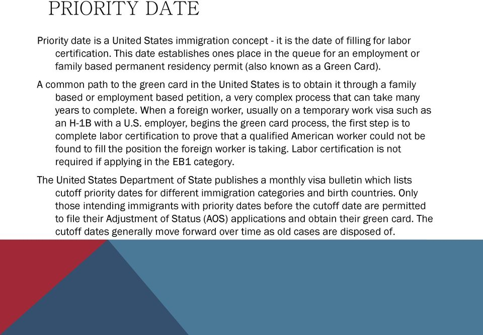 A common path to the green card in the United States is to obtain it through a family based or employment based petition, a very complex process that can take many years to complete.