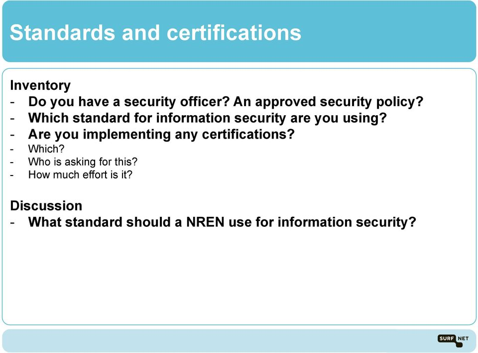 - Which standard for information security are you using?