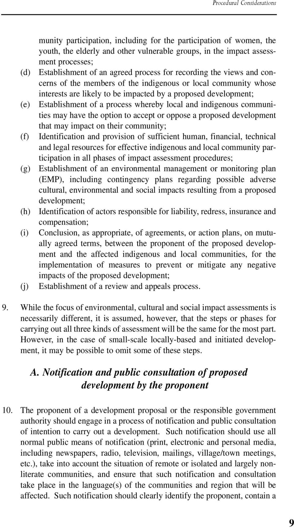 development; Establishment of a process whereby local and indigenous communities may have the option to accept or oppose a proposed development that may impact on their community; Identification and