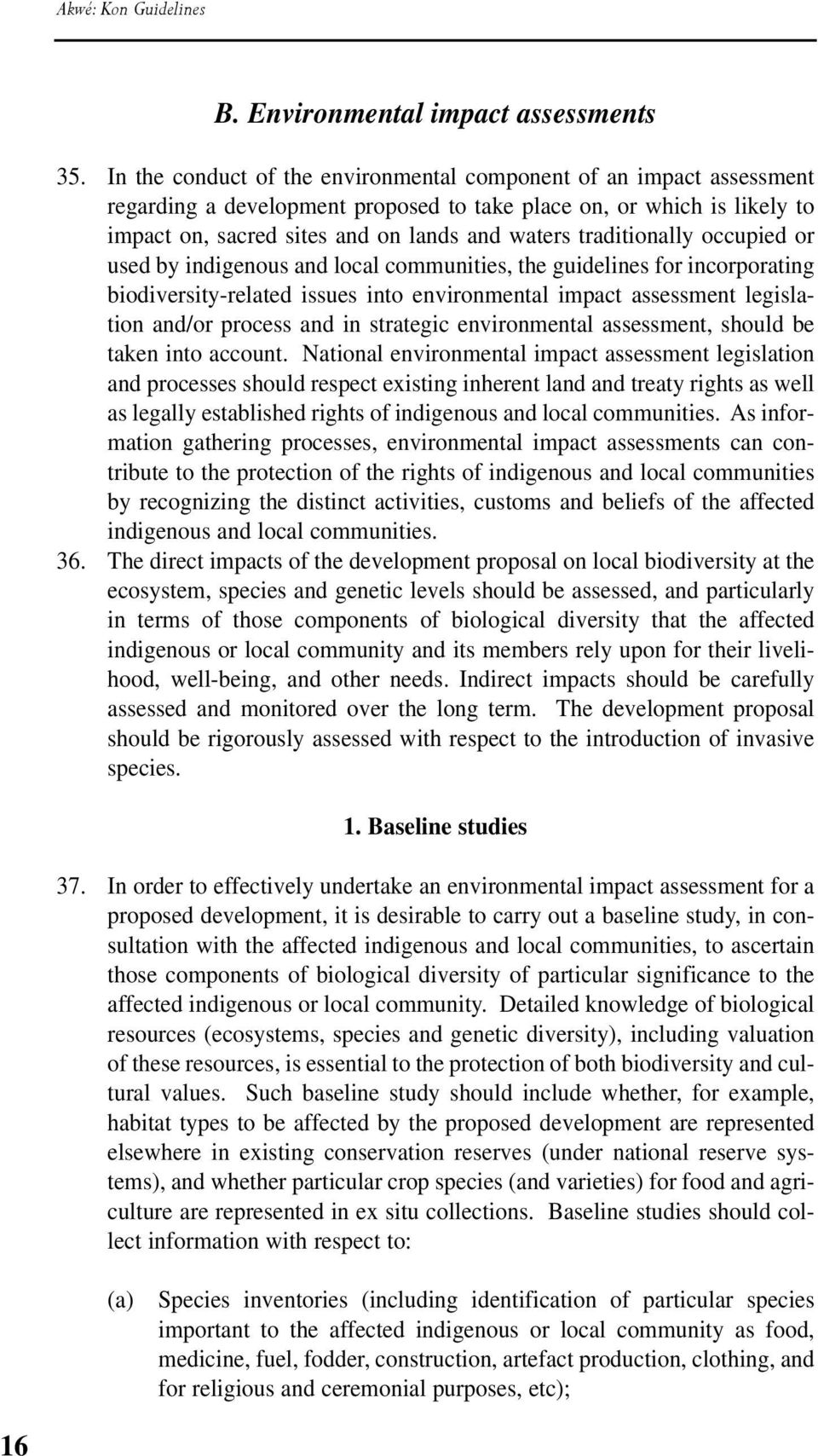 traditionally occupied or used by indigenous and local communities, the guidelines for incorporating biodiversity-related issues into environmental impact assessment legislation and/or process and in