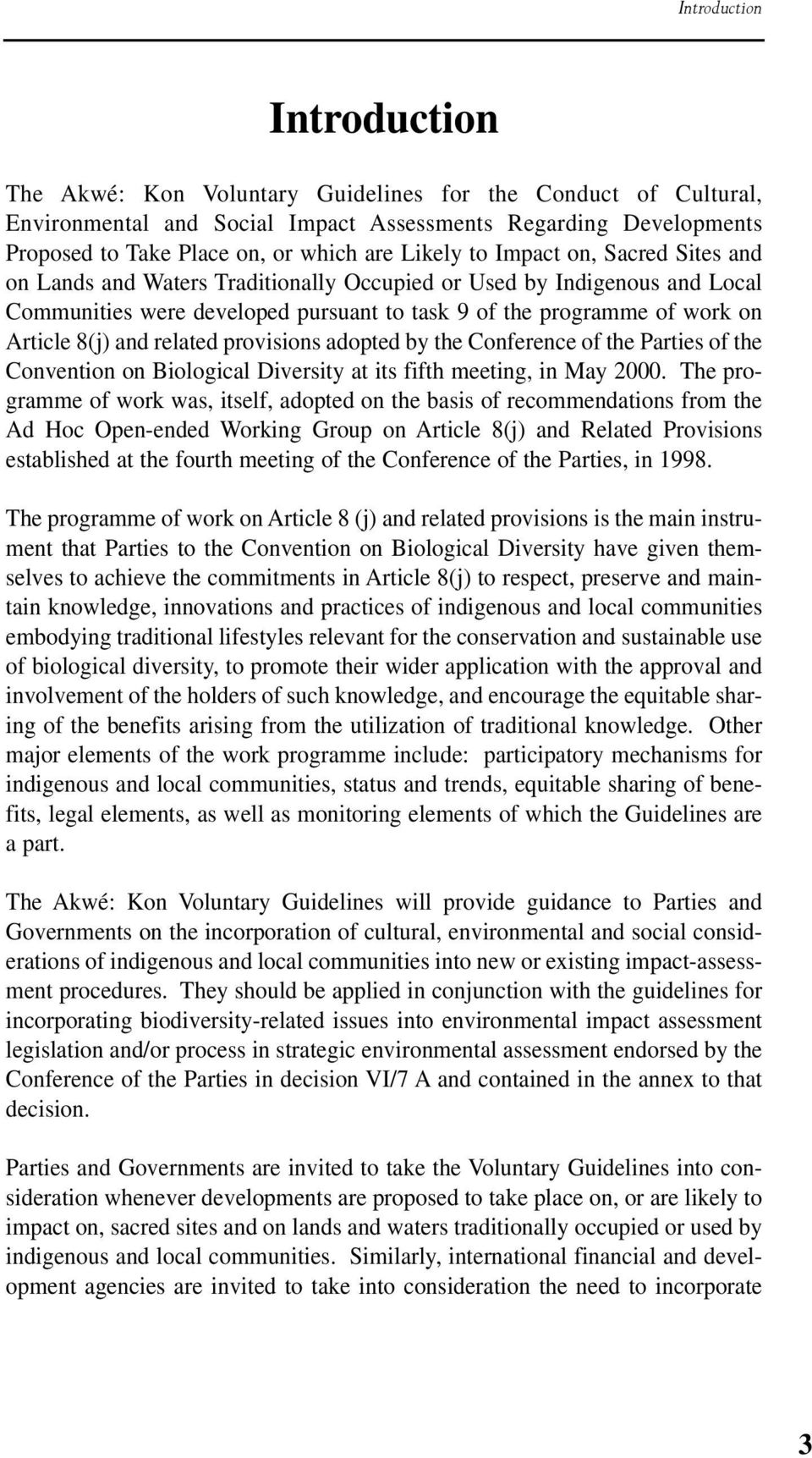 and related provisions adopted by the Conference of the Parties of the Convention on Biological Diversity at its fifth meeting, in May 2000.