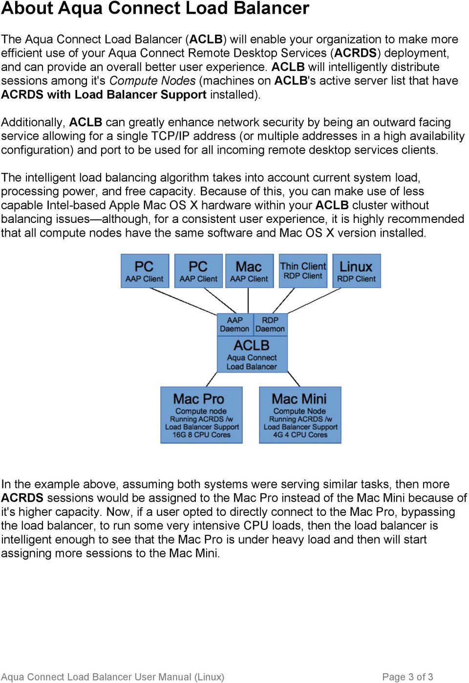 ACLB will intelligently distribute sessions among it's Compute Nodes (machines on ACLB's active server list that have ACRDS with Load Balancer Support installed).