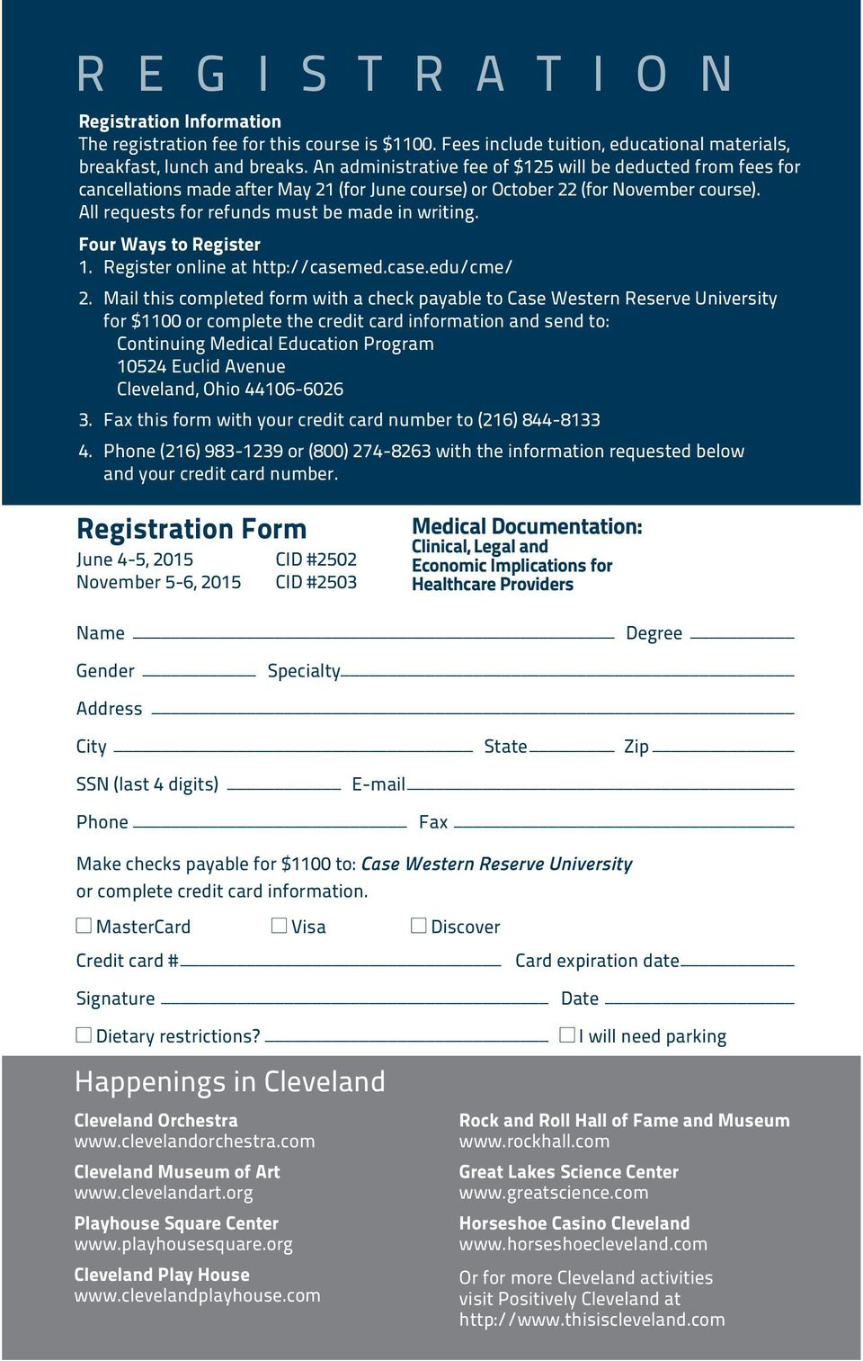 Four Ways to Register 1. Register online at http://casemed.case.edu/cme/ 2.