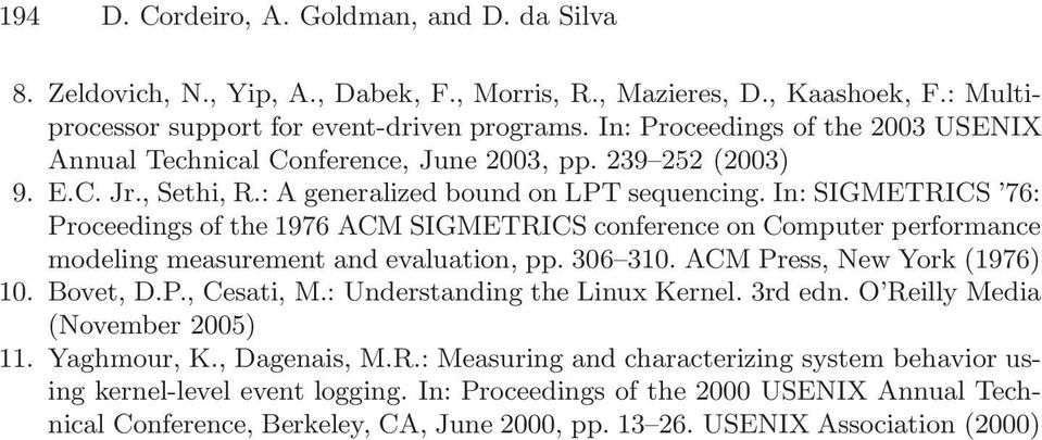 In: SIGMETRICS 76: Proceedings of the 1976 ACM SIGMETRICS conference on Computer performance modeling measurement and evaluation, pp. 306 310. ACM Press, New York (1976) 10. Bovet, D.P., Cesati, M.
