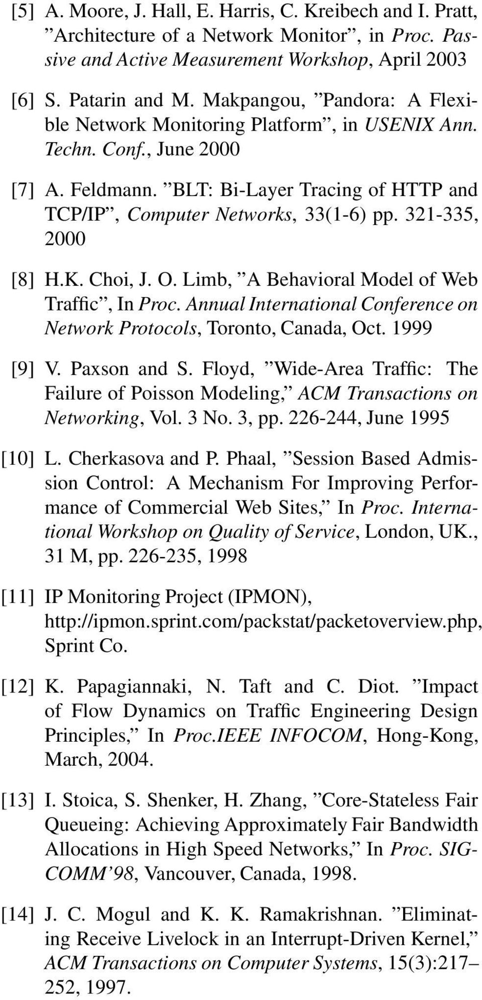 321-335, 2 [8] H.K. Choi, J. O. Limb, A Behavioral Model of Web Traffic, In Proc. Annual International Conference on Network Protocols, Toronto, Canada, Oct. 1999 [9] V. Paxson and S.