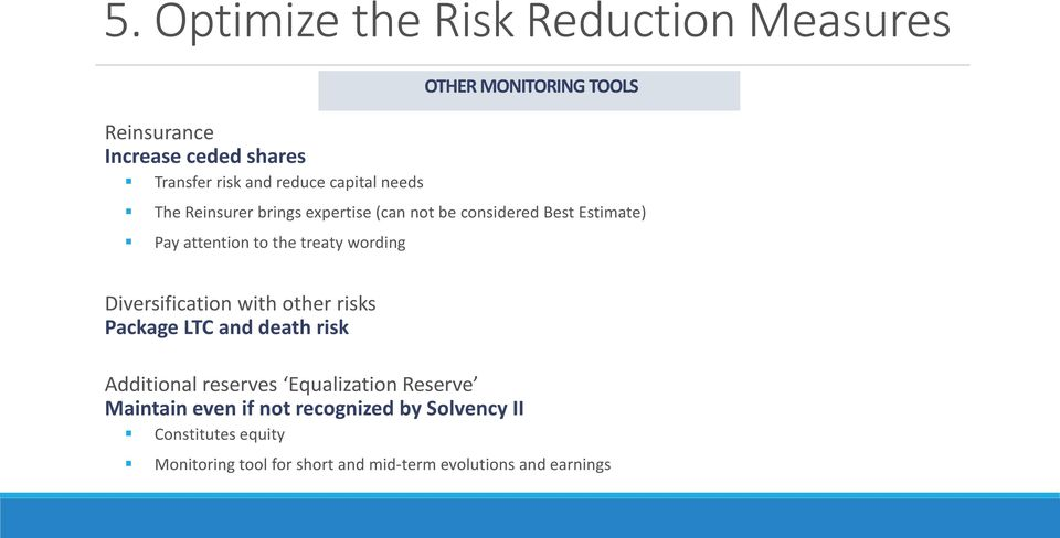 treaty wording Diversification with other risks Package LTC and death risk Additional reserves Equalization Reserve