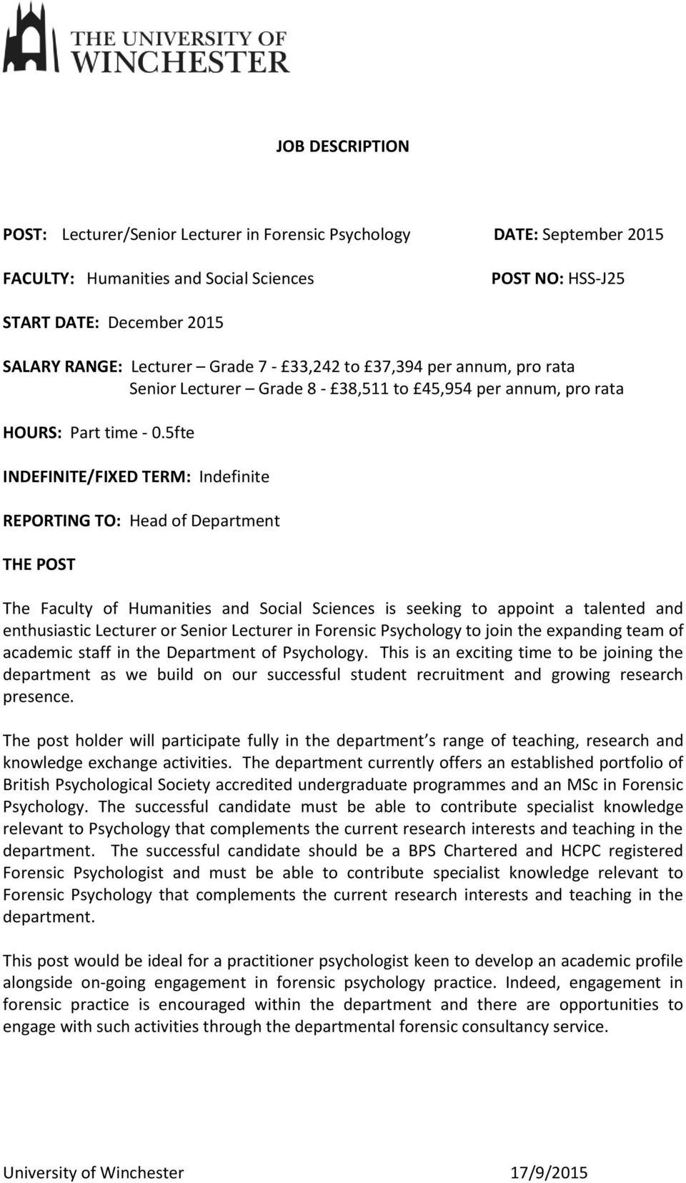 5fte INDEFINITE/FIED TERM: Indefinite REPORTING TO: Head of Department THE POST The Faculty of Humanities and Social Sciences is seeking to appoint a talented and enthusiastic Lecturer or Senior