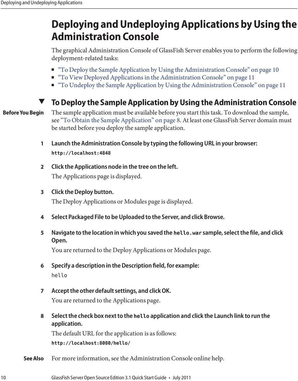 Sample Application by Using the Administration Console on page BeforeYou Begin 3 4 5 6 7 8 See Also To Deploy the Sample Application by Using the Administration Console The sample application must be